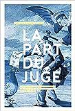 La Part du juge - Chroniques mordantes de la société française vue du prétoire