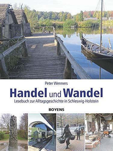 Handel und Wandel: Lesebuch zur Alltagsgeschichte in Schleswig-Holstein