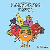 Fantastic Fruit: An A-Z of fruit for kids!