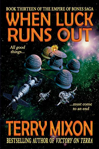 When Luck Runs Out (Book 13 of The Empire of Bones Saga) Kindle Edition by Terry Mixon  (Author)