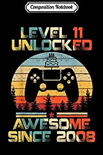Composition Notebook: Level 11 Unlocked Awesome since 2008-11th Birthday Gamer T-s Journal/Notebook Blank Lined Ruled 6x9 100 Pages