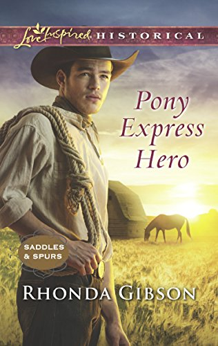Pony Express Hero (Mills & Boon Love Inspired Historical) (Saddles and Spurs, Book 2) (English Edition)