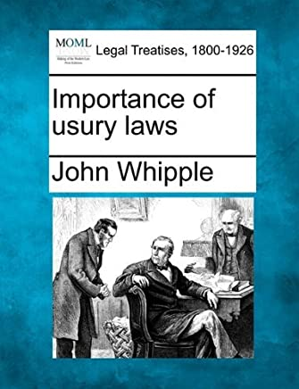 Importance of usury laws by John Whipple (2010-12-17)