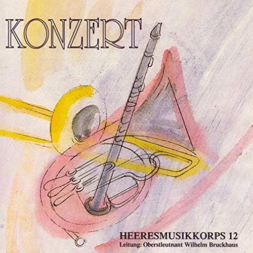 Heeresmusikkorps 12 Veitshöchheim & Wilhelm Bruckhaus