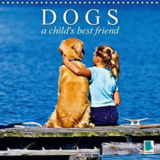 Dogs - a child's best friend 2016: Labrador, Poodles and Golden Retrievers: The perfect family dogs (Calvendo Animals)
