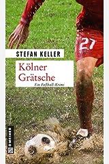 Kölner Grätsche: Sandmanns vierter Fall (Privatdetektiv Marius Sandmann 4) Kindle Ausgabe