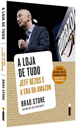 A Loja de Tudo. Jeff Bezos e a Era da Amazon (edição exclusiva Amazon)