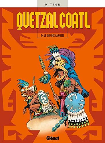 Quetzalcoatl, tome 4 : Le Dieu des Caraïbes