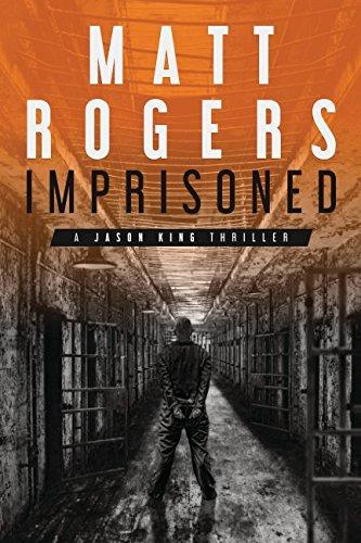 Imprisoned: A Jason King Thriller (Jason King Series, Band 2)
