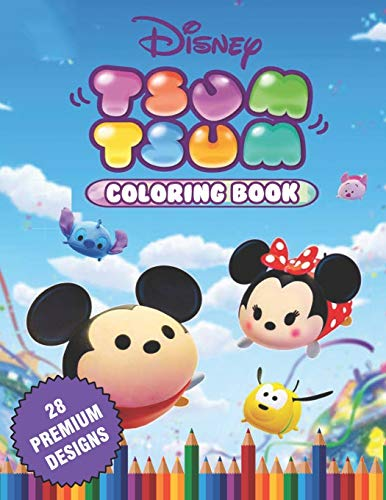 Tsum Tsum Coloring Book: Great Coloring Book For Kids and Adults - Coloring Book With High Quality Images For All Ages