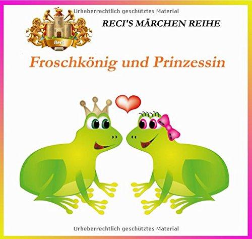 Froschkönig und Prinzessin: Reihe Märchen für Kinder