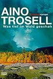Was tief im Wald geschah: Schweden-Kriminalroman