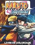 Livre de Coloriage NARUTO SHIPPUDEN: NARUTO SHIPPUDEN Livre à Colorier pour Enfants et Adultes + 35 HD Unique Dessin a Colorier de NARUTO SASUKE et d'autres. (Haute Qualité)