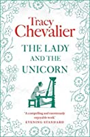 The Lady and the Unicorn: A Novel by Tracy Chevalier(2004-12-28)