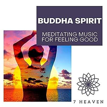 Buddha Spirit - Meditating Music For Feeling Good