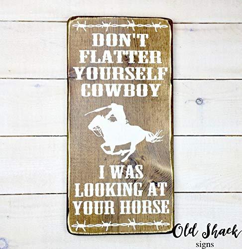 Em2342oe niet vleien jezelf Cowboy ik was op zoek naar uw paard 10014 houten bord gedrukt cadeau voor cowboy of cowgirl decor voor ranch