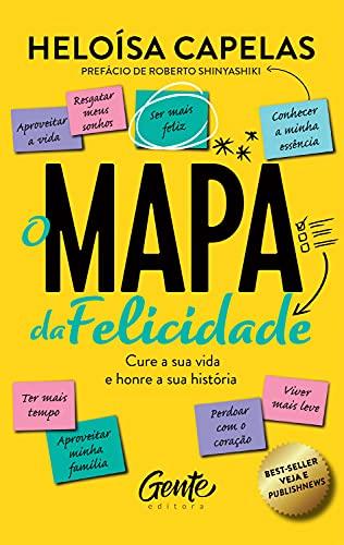O mapa da felicidade – nova edição: Cure a sua vida e honre a sua história (Portuguese Edition)