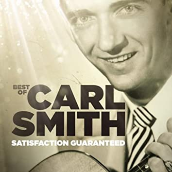 Satisfaction Guaranteed - Best of Carl Smith