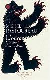 L'ours - Histoire d'un roi déchu de Michel Pastoureau (2007)
