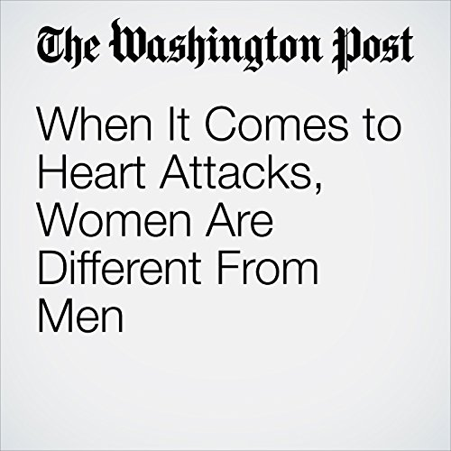 When It Comes to Heart Attacks, Women Are Different From Men copertina