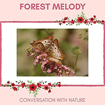 Forest Melody - Conversation With Nature