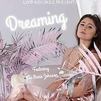 Dreaming (feat. Lia Marie Johnson, Tay Diddy & Dre Da Kingpen)