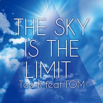 THE SKY IS THE LIMIT (feat. TOM)
