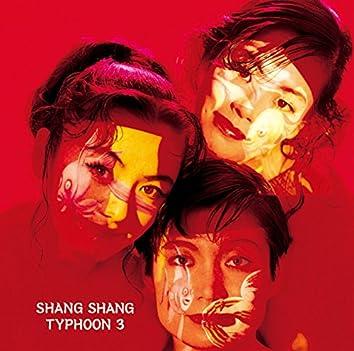 Shang Shang Typhoon 3