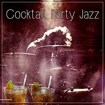 Cocktail Party Jazz – Jazz Party, Piano Sounds, Background Music to Relax, Friday Beautiful Moments