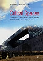 Critical Spaces: Contemporary Perspectives in Urban, Spatial and Landscape Studies (Stadt- und Raumplanung / Urban and Spatial Planning)