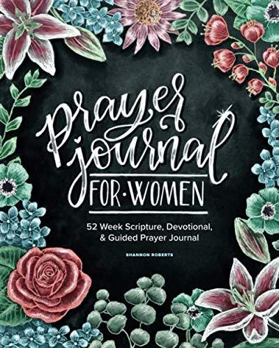 Prayer Journal for Women: 52 Week Scripture, Devotional & Guided Prayer Journal