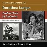 Dorothea Lange: Grab a Hunk of Lightning (Original Soundtrack)