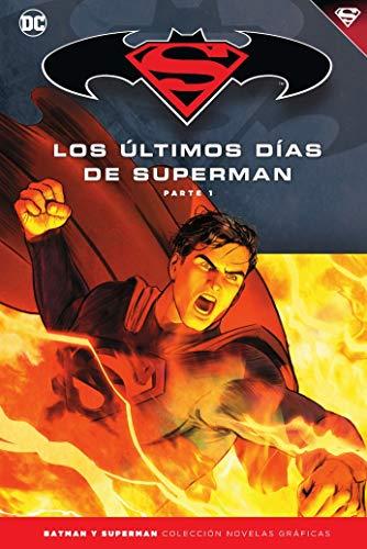 Batman y Superman - Colección Novelas Gráficas núm. 79: Superman: Los Últimos Días de Superman (1)