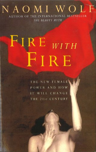 Fire with Fire: New Female Power and How It Will Change the Twenty-First Century (English Edition) eBook: Wolf, Naomi: Amazon.es: Tienda Kindle