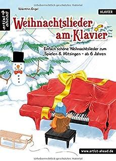 Weihnachtslieder am Klavier: Einfach schöne Weihnachtslieder zum Spielen & Mitsingen - ab 6 Jahren!