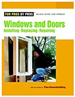 Windows and Doors (For Pros By Pros)