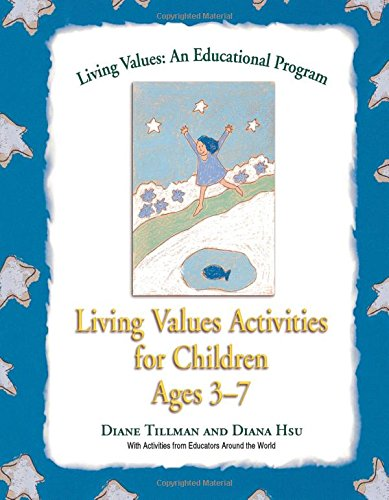 Living Values Activities For Children Ages 3 7 Living Values An Educational Programme
