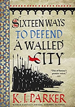 Sixteen Ways to Defend a Walled City (English Edition) van [K. J. Parker]