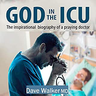 God in the ICU: The Inspirational Biography of a Praying Doctor cover art
