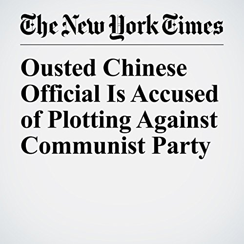 Ousted Chinese Official Is Accused of Plotting Against Communist Party copertina