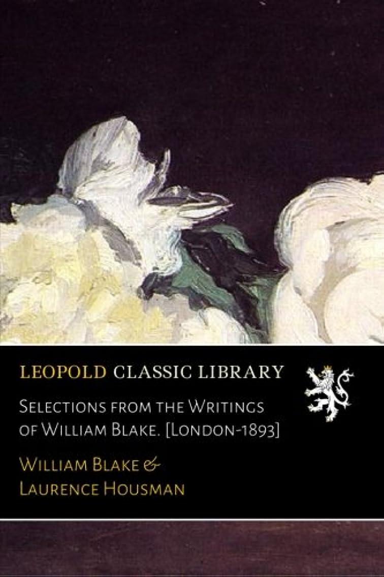 最小癒す歌Selections from the Writings of William Blake. [London-1893]