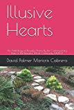 Illusive Hearts: An Anthology of Beautiful Poems By the Contemporary Poets of the Beautiful Minds Community MMXVI