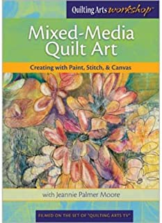 Mixed-Media Quilt Art Creating with Paint Stitch & Canvas DVD