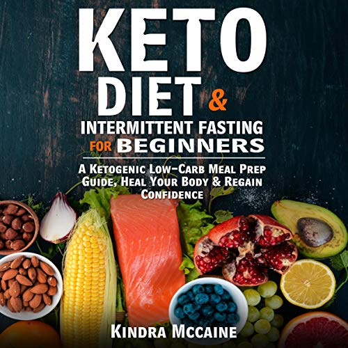 Keto Diet & Intermittent Fasting for Beginners audiobook cover art