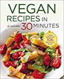 Vegan Recipes in 30 Minutes: A Vegan Cookbook with 106 Quick & Easy