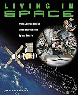 Living in Space: From Science Fiction to the International Space Station