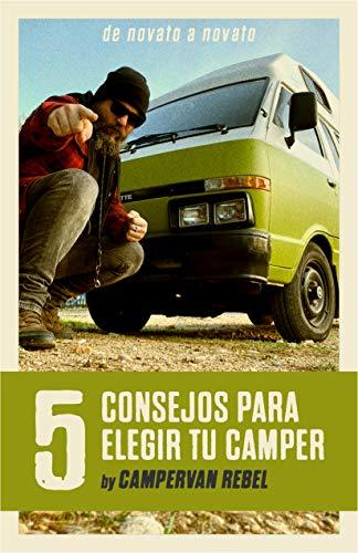 5 Consejos para elegir tu camper: 'de novato a novato' by Campervan Rebel