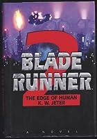 The Edge of Human (Blade Runner, 2)