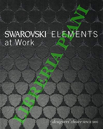 Swarovski Elements at Work. Designer's choice since 1895.