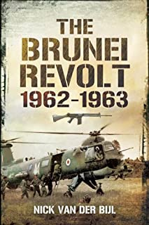 The Brunei Revolt 1962-1963 (English Edition)